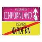 Willkommen im Einhornland - Tschüss Wadern Einhorn Metallschild