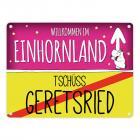 Willkommen im Einhornland - Tschüss Geretsried Einhorn Metallschild