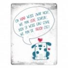Hund Metallschild mit Spruch: Ein Hund zeigt täglich seine Liebe ...