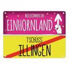 Willkommen im Einhornland - Tschüss Illingen Einhorn Metallschild