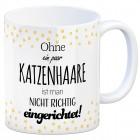 Kaffeebecher mit Spruch: Ohne ein paar Katzenhaare ist ...