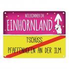 Willkommen im Einhornland - Tschüss Pfaffenhofen an der Ilm Einhorn Metallschild