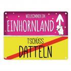 Willkommen im Einhornland - Tschüss Datteln Einhorn Metallschild