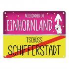 Willkommen im Einhornland - Tschüss Schifferstadt Einhorn Metallschild