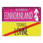 Willkommen im Einhornland - Tschüss Lohne Einhorn Metallschild