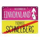Willkommen im Einhornland - Tschüss Schneeberg Einhorn Metallschild
