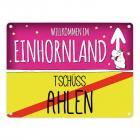 Willkommen im Einhornland - Tschüss Ahlen Einhorn Metallschild