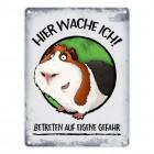 Metallschild mit Meerschweinchen Comic Motiv und Spruch: Hier wache ich! Betreten auf eigene ...