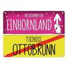 Willkommen im Einhornland - Tschüss Ottobrunn Einhorn Metallschild