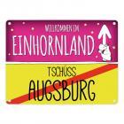 Willkommen im Einhornland - Tschüss Augsburg Einhorn Metallschild