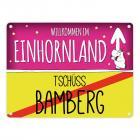 Willkommen im Einhornland - Tschüss Bamberg Einhorn Metallschild