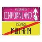 Willkommen im Einhornland - Tschüss Müllheim Einhorn Metallschild