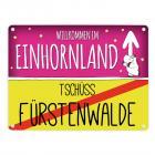 Willkommen im Einhornland - Tschüss Fürstenwalde Einhorn Metallschild