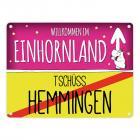 Willkommen im Einhornland - Tschüss Hemmingen Einhorn Metallschild