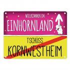 Willkommen im Einhornland - Tschüss Kornwestheim Einhorn Metallschild