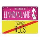 Willkommen im Einhornland - Tschüss Rees Einhorn Metallschild