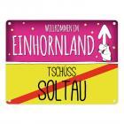 Willkommen im Einhornland - Tschüss Soltau Einhorn Metallschild
