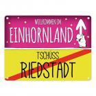 Willkommen im Einhornland - Tschüss Riedstadt Einhorn Metallschild