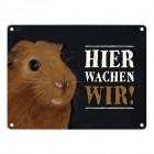 Metallschild mit Meerschweinchen Motiv und Spruch: Hier wachen wir!