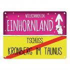 Willkommen im Einhornland - Tschüss Kronberg im Taunus Einhorn Metallschild