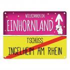 Willkommen im Einhornland - Tschüss Ingelheim am Rhein Einhorn Metallschild