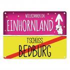 Willkommen im Einhornland - Tschüss Bedburg Einhorn Metallschild