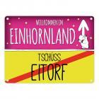 Willkommen im Einhornland - Tschüss Eitorf Einhorn Metallschild