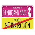 Willkommen im Einhornland - Tschüss Neunkirchen Einhorn Metallschild