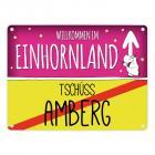 Willkommen im Einhornland - Tschüss Amberg Einhorn Metallschild