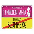 Willkommen im Einhornland - Tschüss Blomberg Einhorn Metallschild