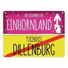 Willkommen im Einhornland - Tschüss Dillenburg Einhorn Metallschild