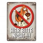 Metallschild mit Kein Hundeklo Motiv und Spruch: Hier bitte nicht!!!