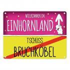 Willkommen im Einhornland - Tschüss Bruchköbel Einhorn Metallschild