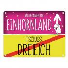 Willkommen im Einhornland - Tschüss Dreieich Einhorn Metallschild