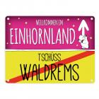 Willkommen im Einhornland - Tschüss Waldrems Einhorn Metallschild