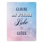 Glaube an Wunder, Liebe & Glück Blechschild in 15x20 cm