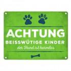 Metallschild mit Spruch: Beisswütige Kinder - der Hund ...