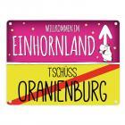 Willkommen im Einhornland - Tschüss Oranienburg Einhorn Metallschild
