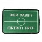 Bier dabei? Eintritt frei! Fußball Fußmatte