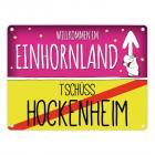 Willkommen im Einhornland - Tschüss Hockenheim Einhorn Metallschild