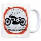 Kaffeebecher mit Motorrad Motiv und Spruch: Biker werden nicht alt, sie werden ...