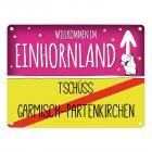 Willkommen im Einhornland - Tschüss Garmisch-Partenkirchen Einhorn Metallschild