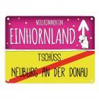 Willkommen im Einhornland - Tschüss Neuburg an der Donau Einhorn Metallschild