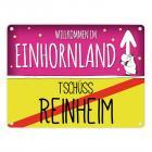 Willkommen im Einhornland - Tschüss Reinheim Einhorn Metallschild