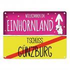Willkommen im Einhornland - Tschüss Günzburg Einhorn Metallschild