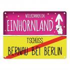 Willkommen im Einhornland - Tschüss Bernau bei Berlin Einhorn Metallschild