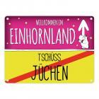 Willkommen im Einhornland - Tschüss Jüchen Einhorn Metallschild