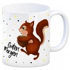 Kaffeebecher mit Eichhörnchen Motiv und Spruch: Guten Morgen