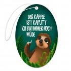 Faultier - Kaffee ist kaputt - immer noch müde Lufterfrischer