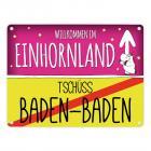 Willkommen im Einhornland - Tschüss Baden-Baden Einhorn Metallschild